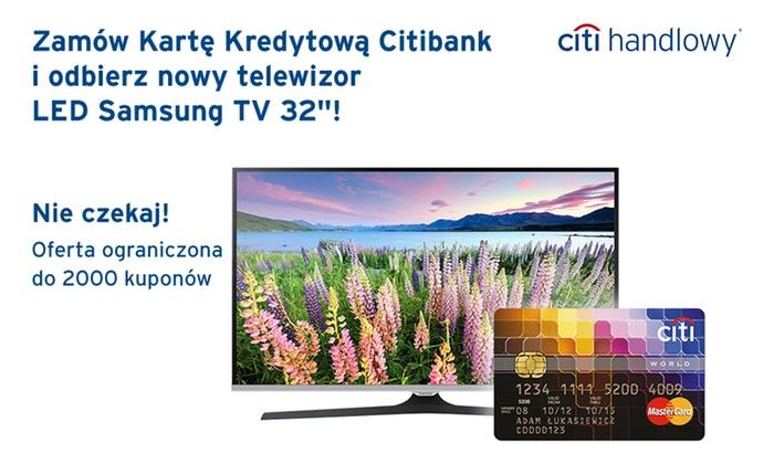 "Citi Handlowy: 5 zł: Karta Kredytowa Citibank World MasterCard + LED Samsung TV 32"""
