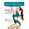 Ballet Beautiful Sculpt & Burn Cardio Blast DVD