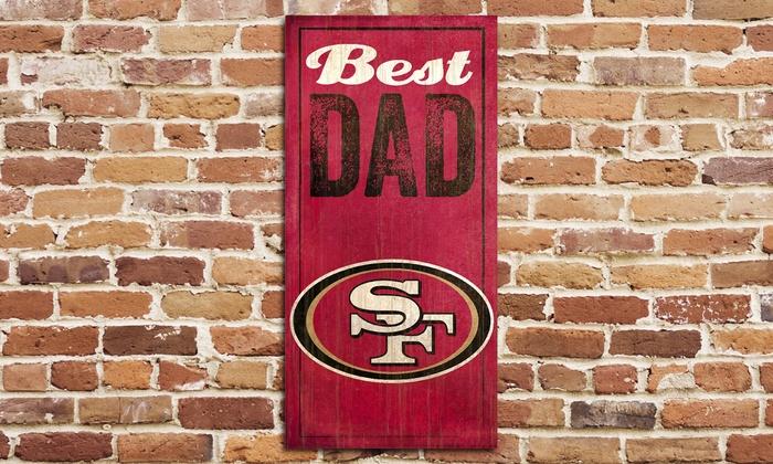 San Francisco 49ers Best Dad Sign: San Francisco 49ers Best Dad Sign