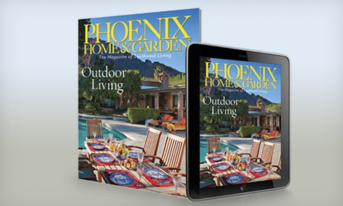 """Phoenix Home & Garden"": $9 for a 12-Month Subscription to ""Phoenix Home & Garden"" ($19.99 Value)"