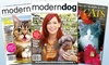 """Blue Dolphin Magazines **NAT**: Subscription to """"Modern Dog,"""" """"I Love Cats,"""" or """"Modern Cat"""" from Blue Dolphin Magazines (Up to 52% Off)"""