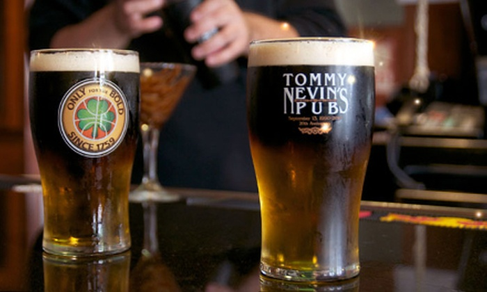 Tommy Nevin's Pub - Multiple Locations: $19 for $40 Worth of Pub Food on Monday–Thursday, or $35 Worth on Friday–Sunday at Tommy Nevin's Pub (Up to 53% Off)