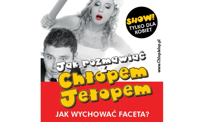 """49,99 zł: Aplauz Show """"Jak rozmawiać z Chłopem Jełopem?"""" Grzegorza Kordka – 7 miast (zamiast 127 zł)"""
