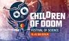 Wissenschaftsfestival Children of Doom