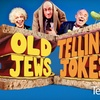 """""""Old Jews Telling Jokes"""" – Up to 46% Off Show"""