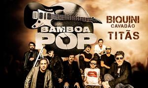 Time Evento: Titãs e Biquini Cavadão – Espaço Bamboa: 1 ingresso para frente palco ou camarote dia 27/10