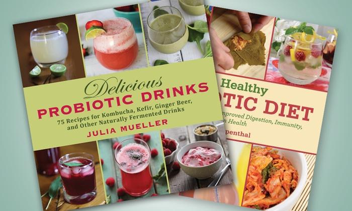 Probiotic Cookbook Bundle: Probiotic Cookbook Bundle with Food and Drink Recipes