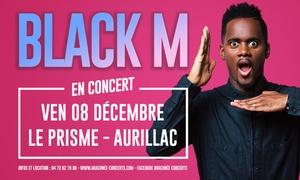 Contremarque: 1 place en catégorie 3 fosse debout pour Black M, le vendredi 8 décembre 2017 à 20h à 20,40 € au Prisme - Aurillac