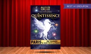Cirque national Alexis Gruss: 1 place adulte ou enfant en première ou deuxième catégorie pour le spectacle ''Quintessence'' dès 26 € à Limoges