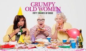 Ingresso: Grumpy Old Women: Fifty Shades of Beige, One Ticket to Doncaster, Cardiff or Watford (Up to 40% Off)