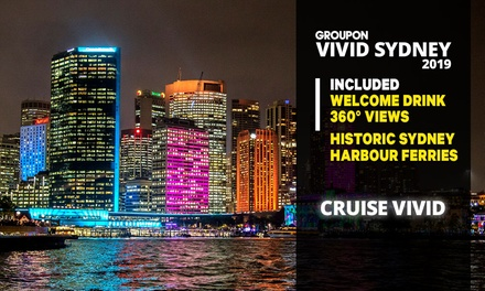 Vivid Cruise + Welcome Drink: Friday , Saturday or Sunday with Cruise Vivid
