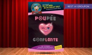 """Bergson Productions Sas : 2 places en catégorie 1 pour """"Poupée Gonflante"""" à 19h30, date au choix à 25 € au Théâtre Lulu sur la Colline"""