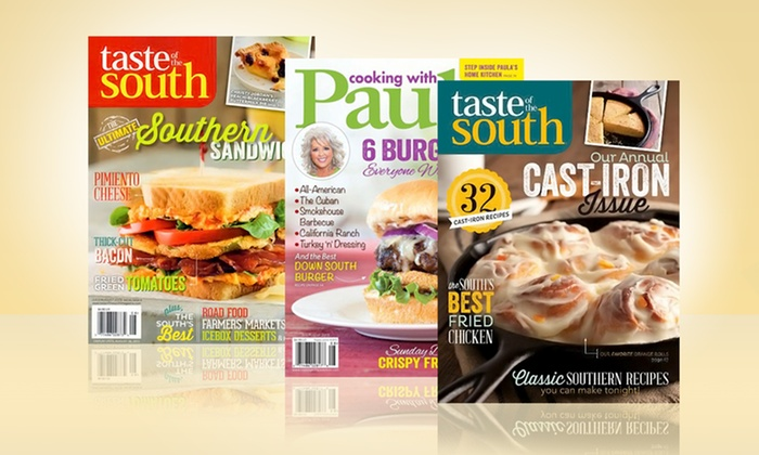 Cooking Magazine Subscriptions: Magazine Subscriptions for Taste of the South or Cooking With Paula Deen (Up to Half Off). Free Shipping.