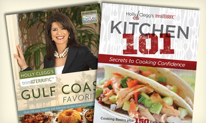 """Holly Clegg - Multiple Locations: """"Kitchen 101"""" Cookbook with Option for """"Gulf Coast Favorites"""" Cookbook from Holly Clegg (52% Off)"""