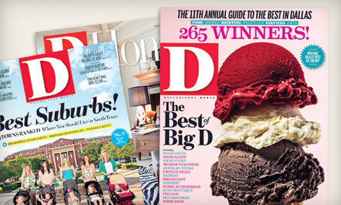 """D"" Magazine - Fort Worth: 12-Issue Subscription to ""D"" Magazine with or without 12-Issue Subscription to ""D Home"" (Up to 54% Off)"