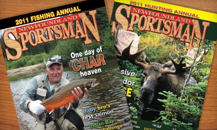 "Newfoundland Sportsman: $10 for a One-Year Subscription to ""Newfoundland Sportsman"" ($19.95 Value)"