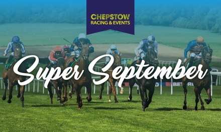 Super September: Summer Afternoon Racing, One Ticket on 6, 14 or 19 September, Chepstow Racecourse (Up to 20% Off)