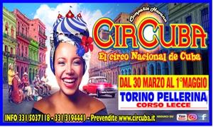 Circuba, tappa di Torino  : CirCuba a Torino: nuova tappa de El Circo Nacional de Cuba dal 30 marzo al 1° maggio (sconto fino a 50%)