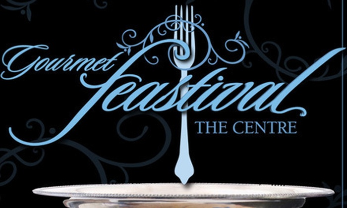 The Centre - Downtown: Feastival Food Festival for Two on Thursday, September 20, Benefitting The Centre ($100 Value)
