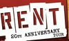 """""""RENT"""" 20th Anniversary Tour – Up to 37% Off Musical"""