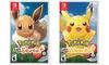 Pokemon: Let's Go, Eevee! or Pokemon: Let's Go, Pikachu!