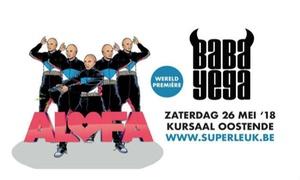 Superleuk.be: Entreeticket Baba Yega 'Alofa' in Kursaal Oostende