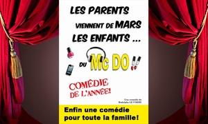 """Les Jolies Productions ASBL ': 2 places pour la comédie """"Les parents viennent de Mars, les enfants du Mc Do"""" à 22 € au Spotlight de Lille"""