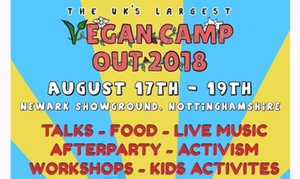 Vegan Camp Out 2018: Vegan Camp-Out on 17 - 19 August at Newark Showground (Up to 55% Off)
