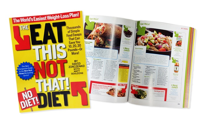 The Eat This, Not That! No-Diet Diet: The Worlds Easiest Weight-Loss Plan!