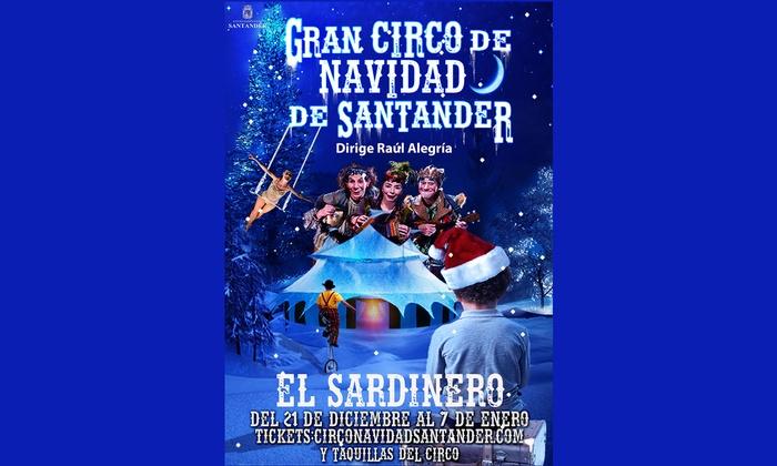 """Entrada a """"El Gran Circo de Navidad de Santander"""" del 21 de diciembre al 7 de enero desde 11 € en Circo Quimera"""