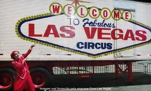 Circo Las Vegas: Ingresso para cadeira central ou lateral para o Circo Las Vegas – estacionamento do Extra Barra da Tijuca