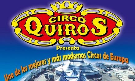 Entrada para el espectáculo del Circo Quirós del 22 al 31 de marzo desde 7,95 € en Salamanca