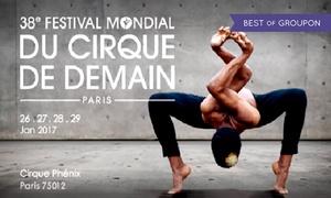 """Cirque Phénix: Place en catégorie 1 ou 2 pour """"Le Festival Mondial du Cirque de Demain"""" avec date au choix à 19 € au Cirque Phénix"""