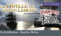 """Ticket für """"Die Quelle des ewigen Lebens"""" vom 15.-23.07.2017 im Pirates Actiontheater Xanten (bis zu 36% sparen)"""