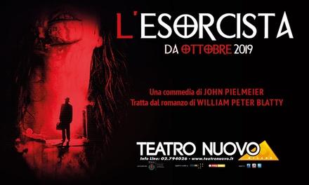 L'esorcista, lo spettacolo: dal 7 al 10 novembre 2019 al Teatro Nuovo di Milano (sconto fino a 74%)