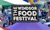 The Windsor Food Festival 2021