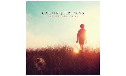 Casting Crowns: The Very Next Thing (CD or LP)