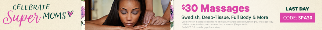 Celebrate Super Moms - $30 Massages - Use Code SPA30 on Select Massages