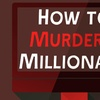 """How to Murder a Millionaire"" - Saturday, Oct 13, 2018 / 7:30pm"