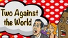 """Two Against the World"" - Downtown San Francisco-Union Square: ""Two Against the World"" - Saturday July 15, 2017 / 8:00pm"