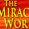 """""""The Miracle Worker"""" - Friday June 23, 2017 / 8:00pm"""