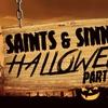 Saints & Sinners Halloween Party - Saturday October 28, 2017 / 9:00...