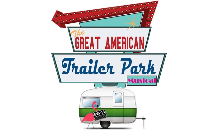 the great american trailer park musical - Patio Playhouse