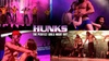 """HUNKS The Show"" - Sunday, Dec 15, 2019 / 8:00pm"
