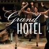 """Grand Hotel"" - Sunday, May 27, 2018 / 3:00pm"