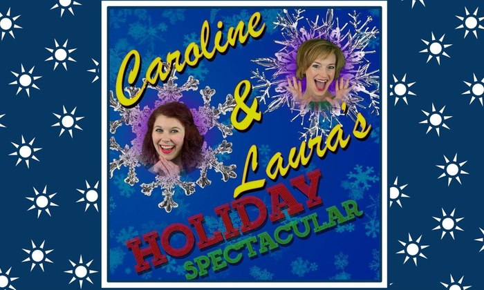 MCL Chicago - North Side: Caroline & Laura's Holiday Spectacular at MCL Chicago