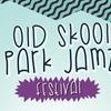 Old Skool Park Jamz Festival - Saturday July 15, 2017 / 6:00pm-4:00am