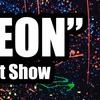 """Neon"" Art Show - Saturday August 5, 2017 / 3:00pm-8:00pm"