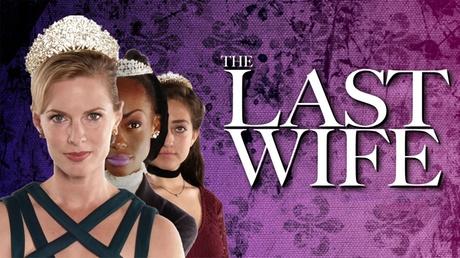 The Last Wife 7c701cb1-4515-4a15-97ad-22dcd628fd51