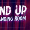 """""""Stand Up at The Standing Room"""" - Saturday, Jun 30, 2018 / 10:00pm"""